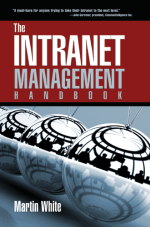 The Intranet Management Handbook by Martin White