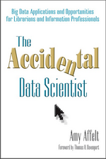 The Accidental Data Scientist, By Amy Affelt