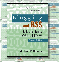 Blogging and RSS: A Librarians Guide, Second Edition