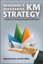 Designing a Successful KM Strategy, By Stephanie Barnes and Nick Milton