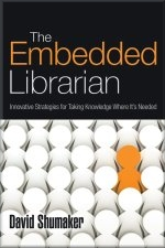 The Embedded Librarian, By David Shumaker