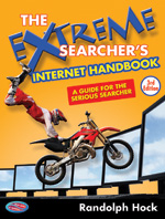 The Extreme Searcher's Guide to Web Search Engines, 3rd Edition