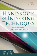 Handbook of Indexing Techniques, 5th Edition, By Linda K. Fetters