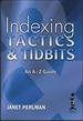 Indexing Tactics & Tidbits