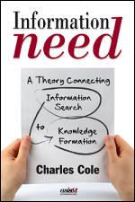 Information Need, Edited by By Charles Cole