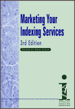 Marketing Your Indexing Services, 3rd Edition