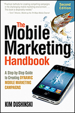 The Mobile Marketing Handbook, Second Edition, By Kim Dushinski