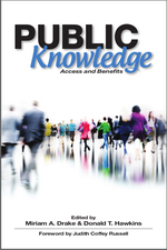 Public Knowledge, Edited by Miriam A. Drake and Donald T. Hawkins