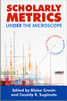 Scholarly Metrics Under the Microscope