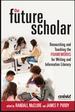 The Future Scholar