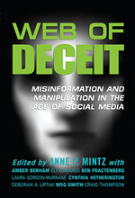 Web of Deceit: Misinformation and Manipulation in the Age of Social Media, Edited by Anne P. Mintz