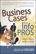 Business Cases for Info Pros: Here's Why, Here's How