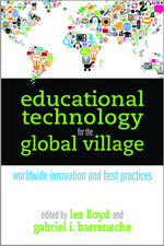 Educational Technology for the Global Village, Edited by Les Lloyd and Gabriel I. Barreneche